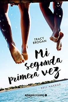 Mi segunda primera vez (Historias de Bell Harbor nº 1) (Spanish Edition) by [Tracy Brogan, María Garín]