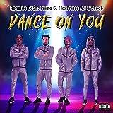 Dance On You (feat. Primo G, Flex Prince A.I. & Skoob)