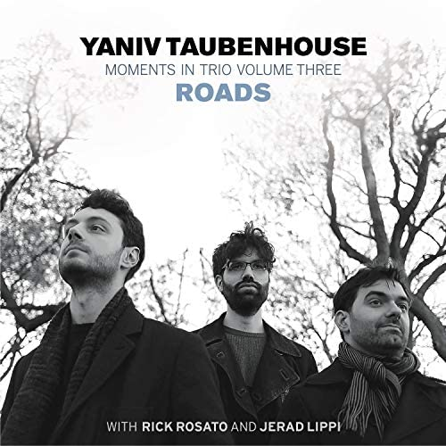 Yaniv Taubenhouse feat. Jerad Lippi & Rick Rosato
