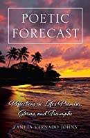 Poetic Forecast: Reflections on Life's Promises, Storms, and Triumphs