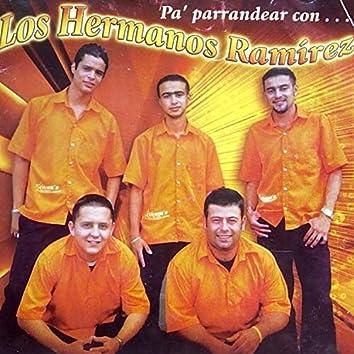 Pa' Parrandear con... Los Hermanos Ramírez