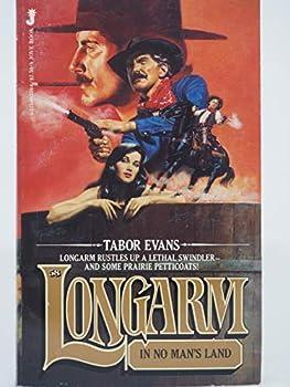 Mass Market Paperback Longarm in No Man's Land (Longarm #58) Book