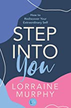 Step Into You: How to Rediscover Your Extraordinary Self