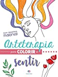 Arteterapia para colorir e sentir