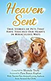 Heaven Sent: True Stories of Pets That Have Touched Our Hearts in Miraculous Ways (English Edition)
