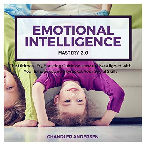 Emotional Intelligence: Emotional Intelligence Mastery 2.0 audiobook cover art