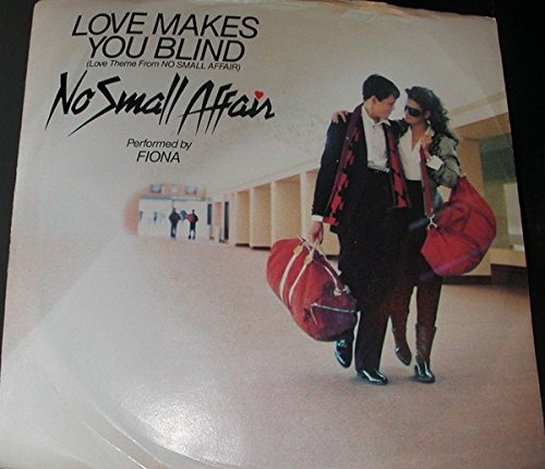 Love Makes You Blind (Love Theme From No Small Affair)