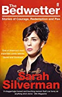 Bedwetter: Stories of Courage, Redemption and Pee by Sarah Silverman(2011-05-01)