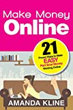 Make Money Online: 21 Proven Ways to Make EASY Part-time Money Working Online
