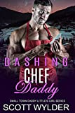 Dashing Chef Daddy: An Age Play, DDlg, Instalove, Standalone, Romance (Daddy's Little Girl Series Book 12)