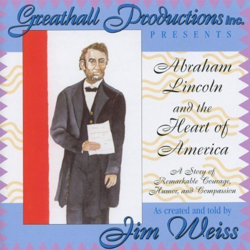 Abraham Lincoln and the Heart of America by Jim Weiss (2004-11-02)