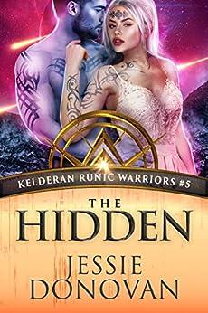 The Hidden (Kelderan Runic Warriors Book 5) by [Jessie Donovan, Hot Tree Editing]