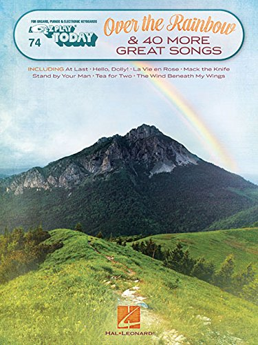 Over the Rainbow & 40 More Great Songs: E-Z Play Today Volume 74