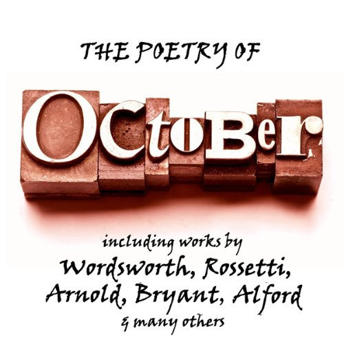 The Poetry of October     A Month in Verse              By:                                                                                                                                 Percy Bysshe Shelley,                                                                                        William Wordsworth,                                                                                        Thomas Hardy,                   and others                          Narrated by:                                                                                                                                 Richard Mitchley,                                                                                        Ghizela Rowe                      Length: 40 mins     1 rating     Overall 4.0