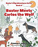 Buster Meets Carlos the Wolf: Book 4