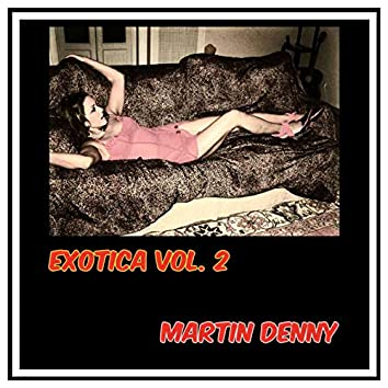 Exotica, Vol. 2