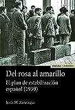 DEL ROSA AL AMARILLO. EL PLAN DE ESTABILIZACIÓN ESPAÑOL (1959) (Astrolabio Economía y Empresa)