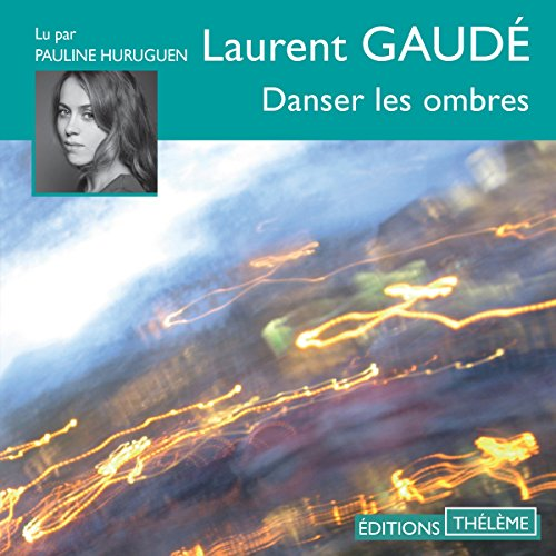 Danser les ombres                   By:                                                                                                                                 Laurent Gaudé                               Narrated by:                                                                                                                                 Pauline Huruguen                      Length: 6 hrs and 8 mins     Not rated yet     Overall 0.0