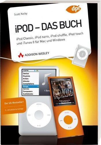 iPod - Das Buch - iPod classic, iPod nano, iPod shuffle, iPod touch und iTunes 8 für Mac und Windows (Apple Gadgets und OS)