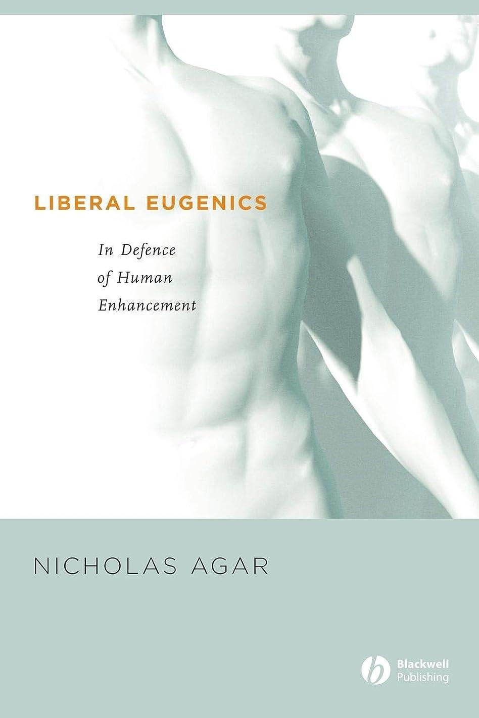 クリスチャンスキッパー広がりLiberal Eugenics: In Defence of Human Enhancement (Wiley Desktop Editions)