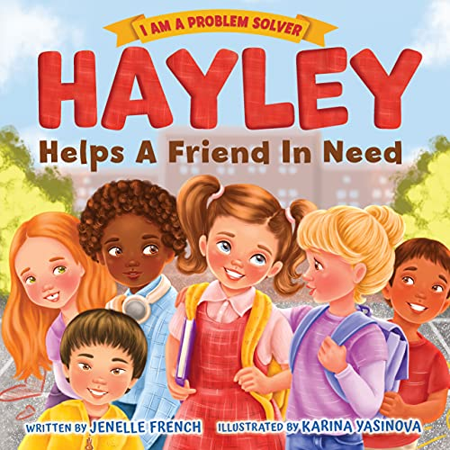 Couverture du livre Hayley Helps a Friend in Need: I Am a Problem Solver (English Edition)