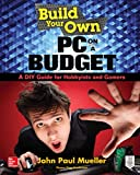 Build Your Own PC on a Budget: A DIY Guide for Hobbyists and Gamers