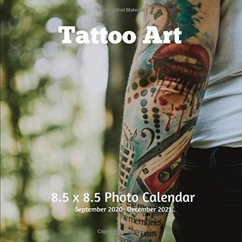 Compare Textbook Prices for Tattoo Art 8.5 x 8.5 Calendar September 2020 -December 2021: Monthly Calendar with U.S./UK/ Canadian/Christian/Jewish/Muslim Holidays-Body Art & Tattooing Wall Calendar  ISBN 9798644795352 by Book Press, Envie