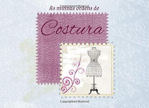 As Minhas Ordens de Costura: Organizador de ordens de costura | Registo de ordens (Portuguese Edition)