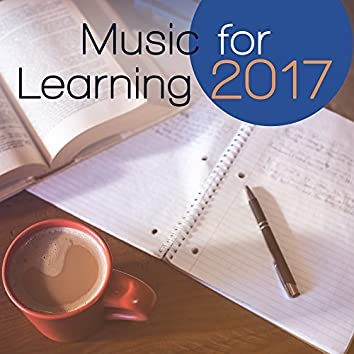 Music for Learning 2017 – Classical Music of Various Artist, Bach, Mozart, Brahms, Tchaikovsky