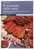Il manuale delle carni. Macellazione e consumo delle carni bovine, suine, avicole e di nicchia