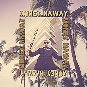 Money Haway