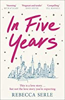 In Five Years: The most heartbreaking novel you'll read this year! (English Edition)