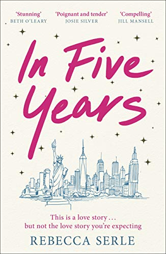 In Five Years: The most heartbreaking novel you'll read this year! by [Rebecca Serle]