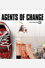Agents of Change: The Story of DC Shoes and Its Athletes Paperback