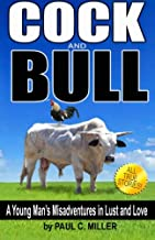 Cock and Bull: A Young Man's Misadventures in Lust and Love, Volume 1