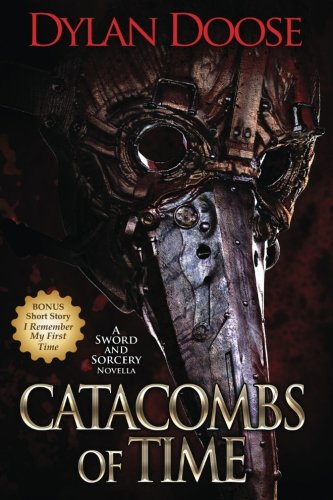Catacombs of Time: A Sword and Sorcery Novella (Volume 2)