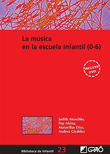 La música en la escuela infantil (0-6) (BIBLIOTECA DE INFANTIL nº 23)