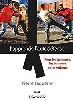 J'apprends l'autodéfense de Pierre Laquerre