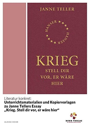 """Literatur konkret: Unterrichtsmaterialien und Kopiervorlagen zu Janne Tellers Essay """"Krieg. Stell dir vor, er wäre hier"""""""
