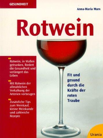 Rotwein: Fit und gesund durch die Kräfte der roten Traube