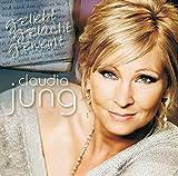 Songtexte von Claudia Jung - Geliebt gelacht geweint