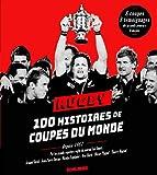 Rugby: 100 histoires de coupes du monde depuis 1987