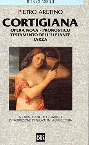 Cortigiana - Opera Nova - Pronostico- Testamento dell'elefante - Farza