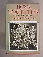 Boys Together: English Public Schools, 1800-64