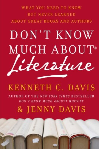 Don't Know Much About® Literature: What You Need to Know but Never Learned About Great Books and Authors (Don't Know Much About Series)