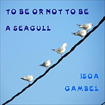 To Be or Not to Be a Seagull
