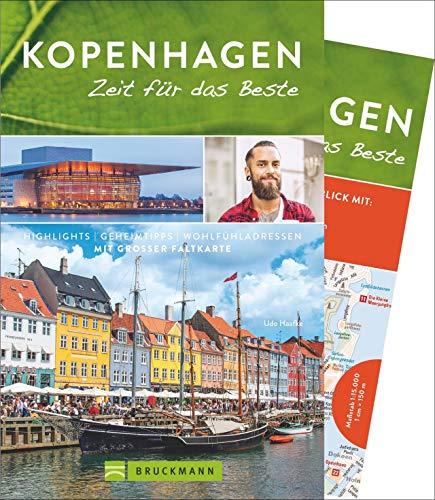 Bruckmann Reiseführer Kopenhagen: Zeit für das Beste. Highlights, Geheimtipps, Wohlfühladressen. Inklusive Faltkarte zum Herausnehmen.