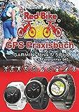 GPS Praxisbuch Garmin fenix 5 -Serie: auch auf die Modelle fenix 5Plus & Forerunner 945 anwendbar (GPS Praxisbuch-Reihe von Red Bike 21) (German Edition)