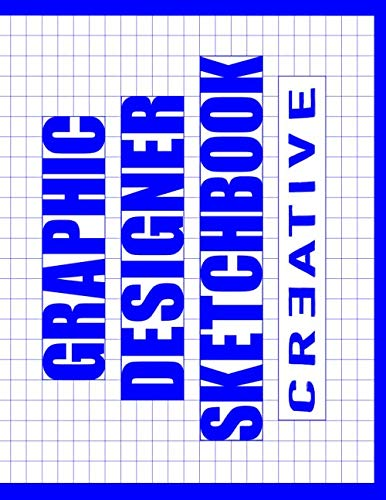 Graphic Designers Sketchbook Creative: A LARGE GRAPH PAPER 8.5