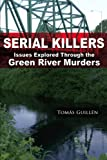Serial Killers: Issues Explored Through the Green River Murders